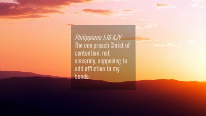 Picture 04 - Philippians 1:16 KJV 4K Wallpaper - The one preach Christ of contention, not - 4K Wallpaper Bible Verse
