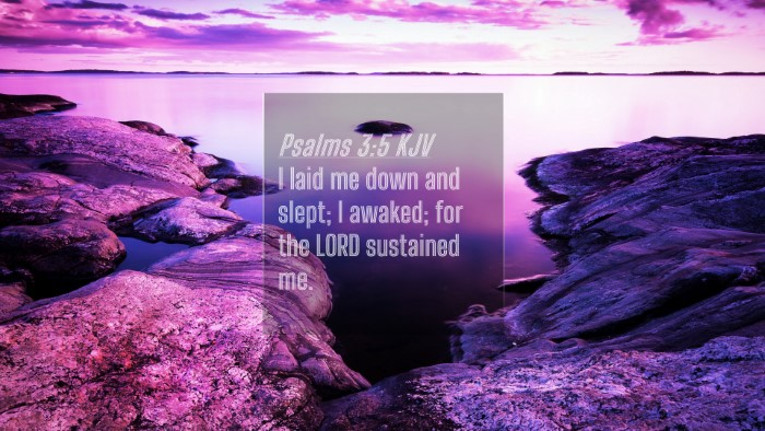 Picture 04 - Psalms 3:5 KJV 4K Wallpaper - I laid me down and slept; I awaked; for the LORD - 4K Wallpaper Bible Verse