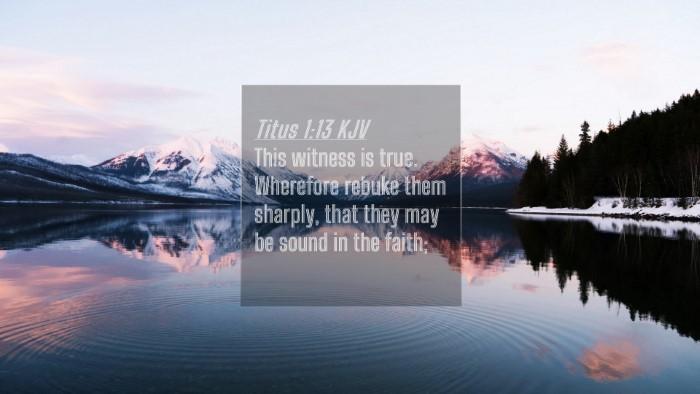 Picture 04 - Titus 1:13 KJV 4K Wallpaper - This witness is true. Wherefore rebuke them - 4K Wallpaper Bible Verse