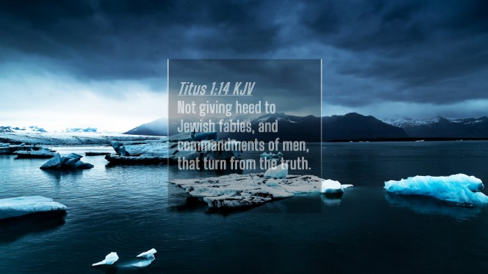 Picture 04 - Titus 1:14 KJV 4K Wallpaper - Not giving heed to Jewish fables, and - 4K Wallpaper Bible Verse