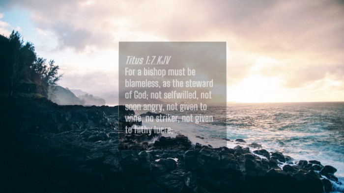 Picture 04 - Titus 1:7 KJV 4K Wallpaper - For a bishop must be blameless, as the steward of - 4K Wallpaper Bible Verse