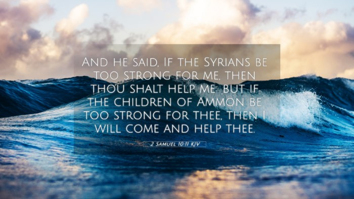 Picture 05 - 2 Samuel 10:11 KJV 4K Wallpaper - And he said, If the Syrians be too strong for me, - 4K Wallpaper Bible Verse