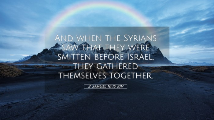 Picture 05 - 2 Samuel 10:15 KJV 4K Wallpaper - And when the Syrians saw that they were smitten - 4K Wallpaper Bible Verse