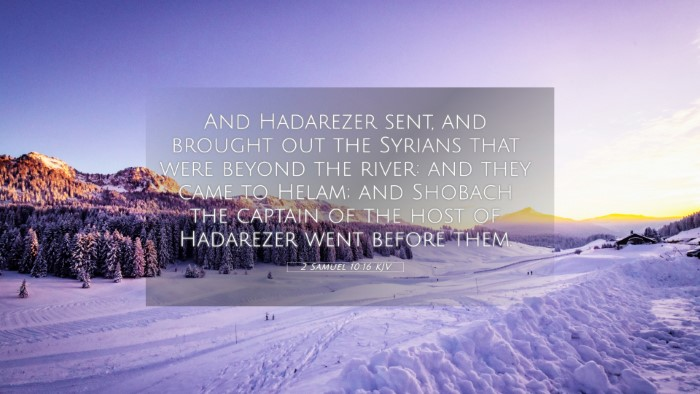 Picture 05 - 2 Samuel 10:16 KJV 4K Wallpaper - And Hadarezer sent, and brought out the Syrians - 4K Wallpaper Bible Verse