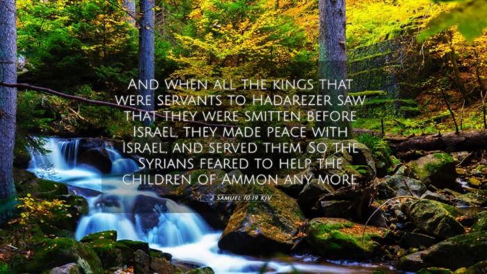 Picture 05 - 2 Samuel 10:19 KJV 4K Wallpaper - And when all the kings that were servants to - 4K Wallpaper Bible Verse