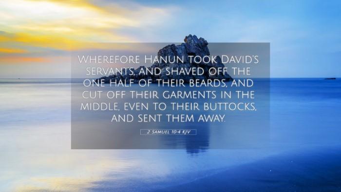 Picture 05 - 2 Samuel 10:4 KJV 4K Wallpaper - Wherefore Hanun took David's servants, and shaved - 4K Wallpaper Bible Verse