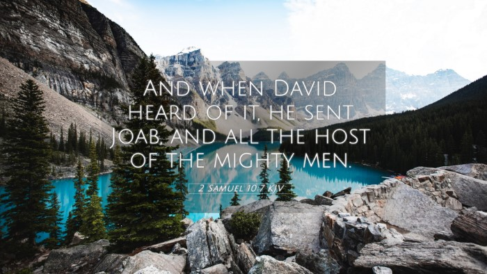 Picture 05 - 2 Samuel 10:7 KJV 4K Wallpaper - And when David heard of it, he sent Joab, and all - 4K Wallpaper Bible Verse