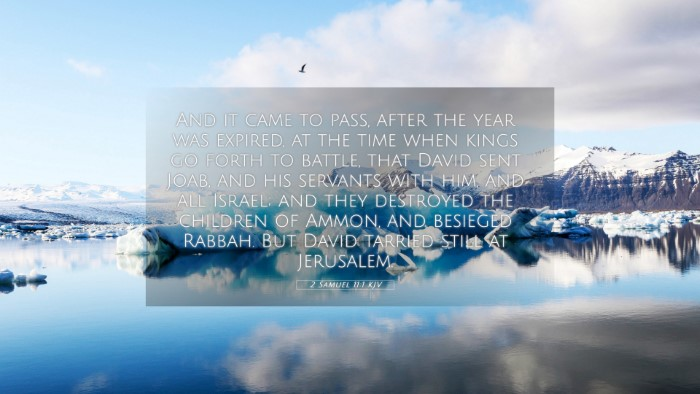 Picture 05 - 2 Samuel 11:1 KJV 4K Wallpaper - And it came to pass, after the year was expired, - 4K Wallpaper Bible Verse