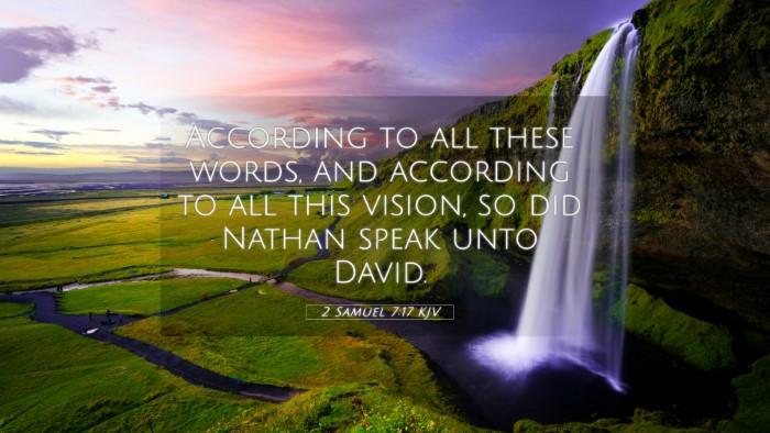 Picture 05 - 2 Samuel 7:17 KJV 4K Wallpaper - According to all these words, and according to - 4K Wallpaper Bible Verse