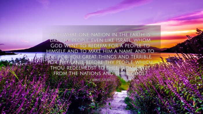 Picture 05 - 2 Samuel 7:23 KJV 4K Wallpaper - And what one nation in the earth is like thy - 4K Wallpaper Bible Verse