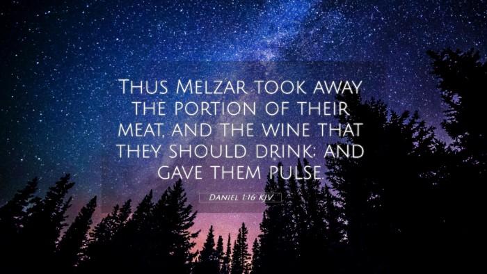 Picture 05 - Daniel 1:16 KJV 4K Wallpaper - Thus Melzar took away the portion of their meat, - 4K Wallpaper Bible Verse