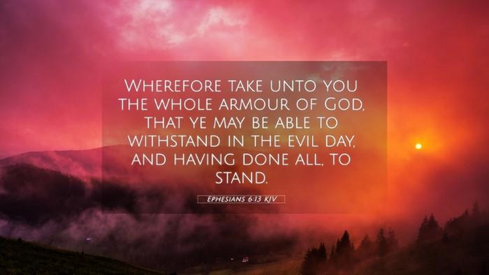Picture 05 - Ephesians 6:13 KJV 4K Wallpaper - Wherefore take unto you the whole armour of God, - 4K Wallpaper Bible Verse