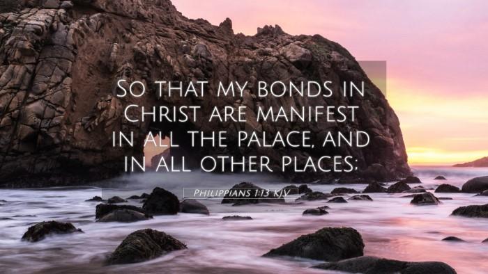 Picture 05 - Philippians 1:13 KJV 4K Wallpaper - So that my bonds in Christ are manifest in all - 4K Wallpaper Bible Verse