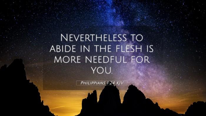 Picture 05 - Philippians 1:24 KJV 4K Wallpaper - Nevertheless to abide in the flesh is more - 4K Wallpaper Bible Verse