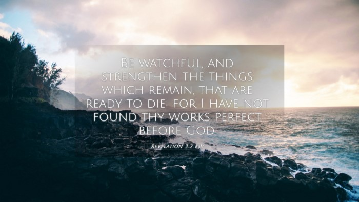 Picture 05 - Revelation 3:2 KJV 4K Wallpaper - Be watchful, and strengthen the things which - 4K Wallpaper Bible Verse