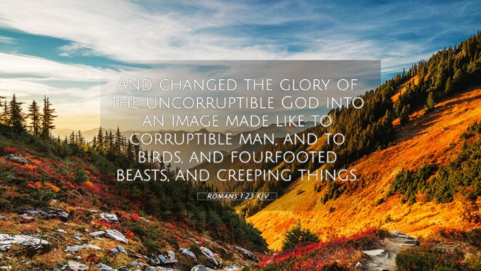 Picture 05 - Romans 1:23 KJV 4K Wallpaper - And changed the glory of the uncorruptible God - 4K Wallpaper Bible Verse