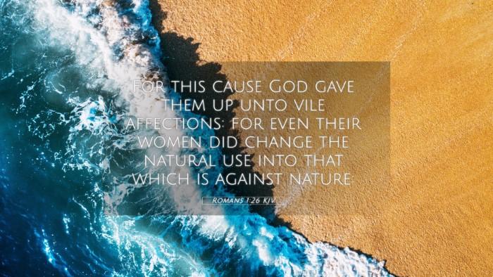 Picture 05 - Romans 1:26 KJV 4K Wallpaper - For this cause God gave them up unto vile - 4K Wallpaper Bible Verse