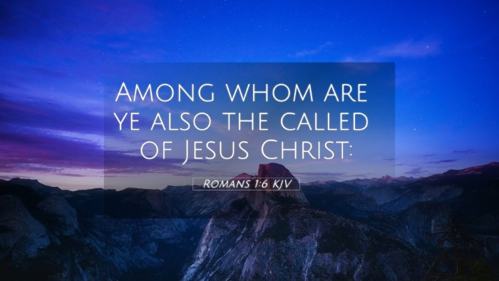 Picture 05 - Romans 1:6 KJV 4K Wallpaper - Among whom are ye also the called of Jesus - 4K Wallpaper Bible Verse