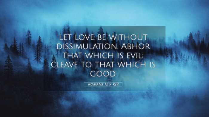 Picture 05 - Romans 12:9 KJV 4K Wallpaper - Let love be without dissimulation. Abhor that - 4K Wallpaper Bible Verse