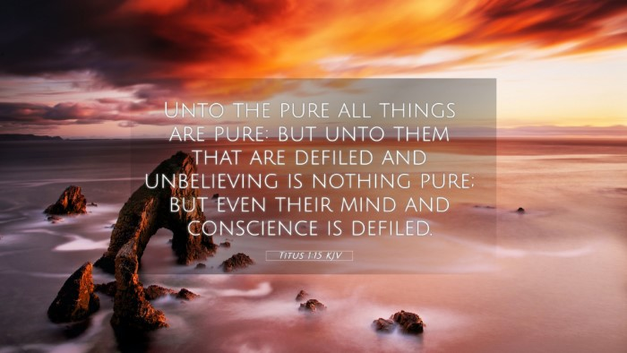 Picture 05 - Titus 1:15 KJV 4K Wallpaper - Unto the pure all things are pure: but unto them - 4K Wallpaper Bible Verse