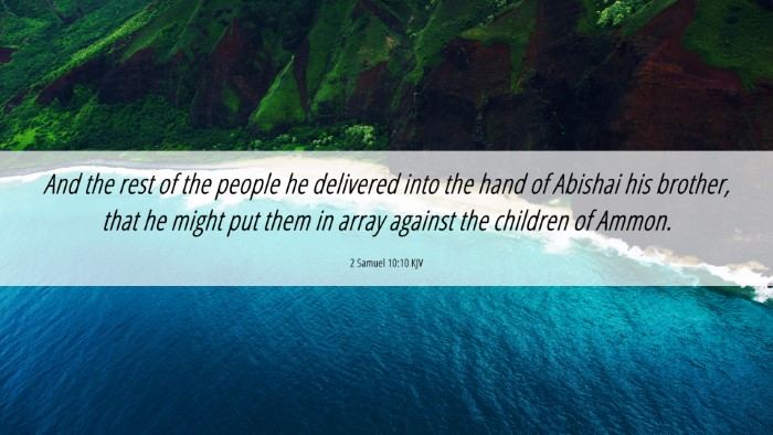 Picture 06 - 2 Samuel 10:10 KJV 4K Wallpaper - And the rest of the people he delivered into the - 4K Wallpaper Bible Verse