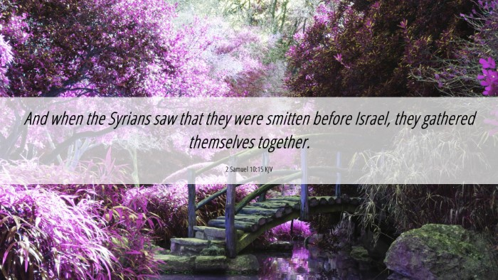 Picture 06 - 2 Samuel 10:15 KJV 4K Wallpaper - And when the Syrians saw that they were smitten - 4K Wallpaper Bible Verse