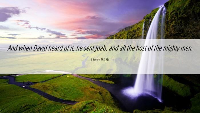 Picture 06 - 2 Samuel 10:7 KJV 4K Wallpaper - And when David heard of it, he sent Joab, and all - 4K Wallpaper Bible Verse