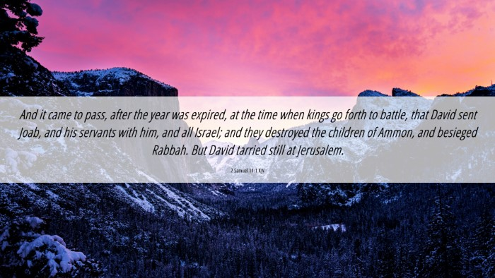 Picture 06 - 2 Samuel 11:1 KJV 4K Wallpaper - And it came to pass, after the year was expired, - 4K Wallpaper Bible Verse