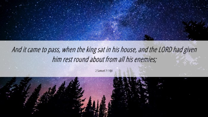 Picture 06 - 2 Samuel 7:1 KJV 4K Wallpaper - And it came to pass, when the king sat in his - 4K Wallpaper Bible Verse
