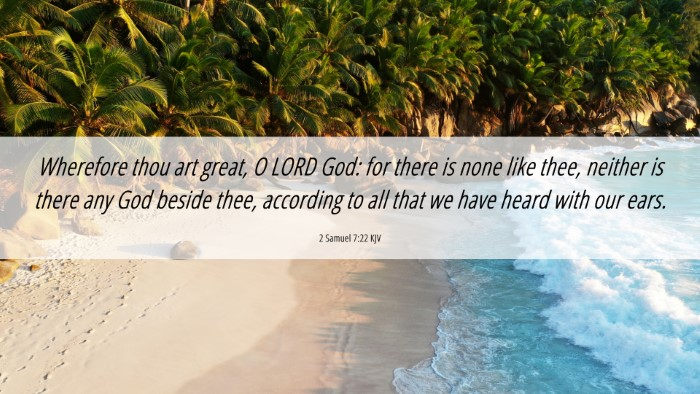 Picture 06 - 2 Samuel 7:22 KJV 4K Wallpaper - Wherefore thou art great, O LORD God: for there - 4K Wallpaper Bible Verse
