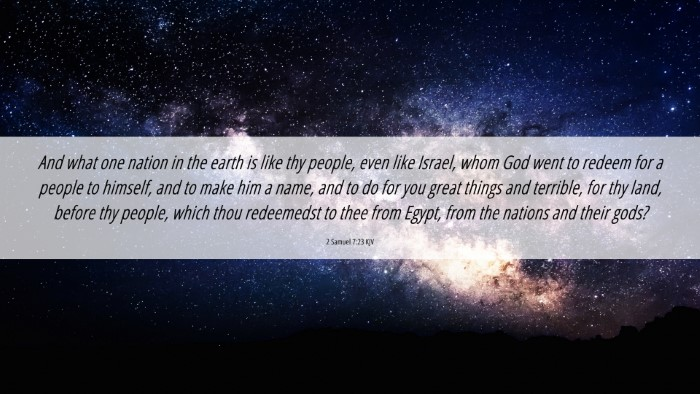 Picture 06 - 2 Samuel 7:23 KJV 4K Wallpaper - And what one nation in the earth is like thy - 4K Wallpaper Bible Verse