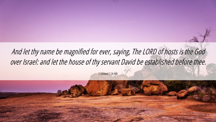 Picture 06 - 2 Samuel 7:26 KJV 4K Wallpaper - And let thy name be magnified for ever, saying, - 4K Wallpaper Bible Verse