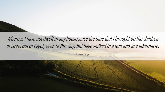 Picture 06 - 2 Samuel 7:6 KJV 4K Wallpaper - Whereas I have not dwelt in any house since the - 4K Wallpaper Bible Verse