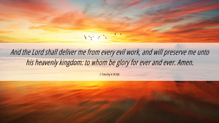 Picture 06 - 2 Timothy 4:18 KJV 4K Wallpaper - And the Lord shall deliver me from every evil - 4K Wallpaper Bible Verse