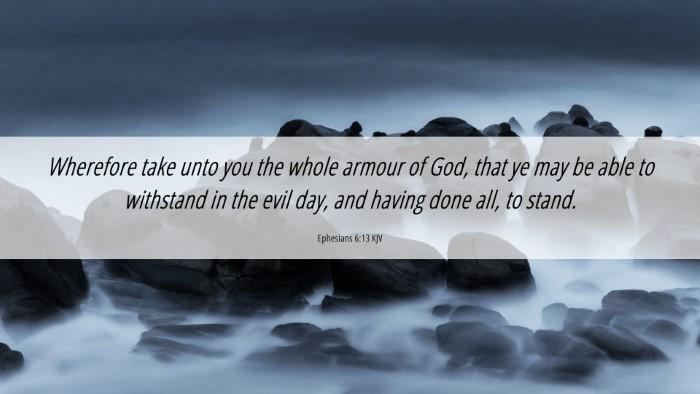Picture 06 - Ephesians 6:13 KJV 4K Wallpaper - Wherefore take unto you the whole armour of God, - 4K Wallpaper Bible Verse