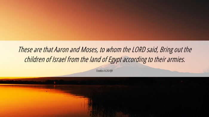 Picture 06 - Exodus 6:26 KJV 4K Wallpaper - These are that Aaron and Moses, to whom the LORD - 4K Wallpaper Bible Verse