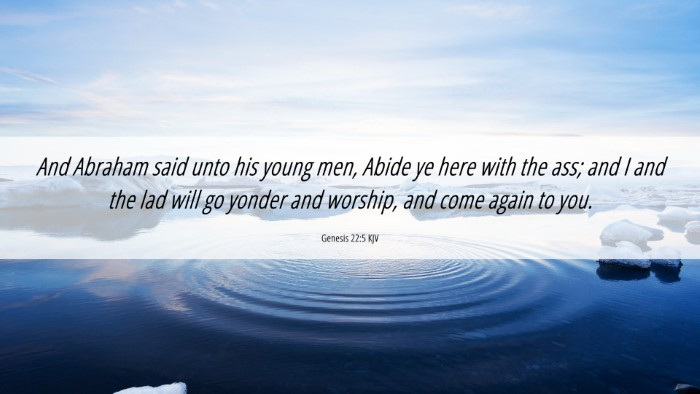 Picture 06 - Genesis 22:5 KJV 4K Wallpaper - And Abraham said unto his young men, Abide ye - 4K Wallpaper Bible Verse