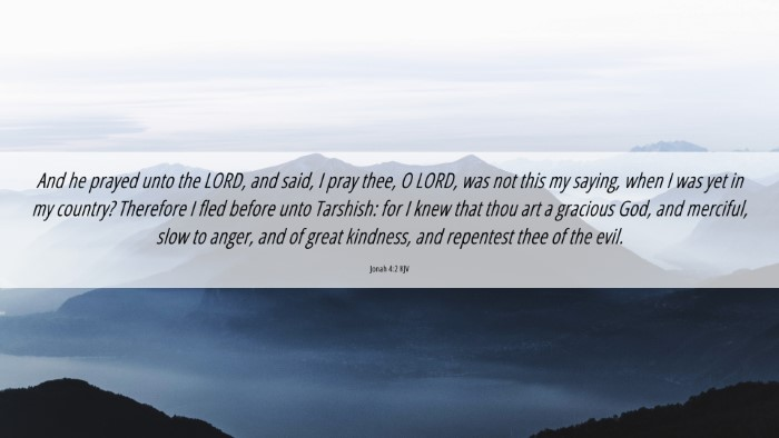 Picture 06 - Jonah 4:2 KJV 4K Wallpaper - And he prayed unto the LORD, and said, I pray - 4K Wallpaper Bible Verse