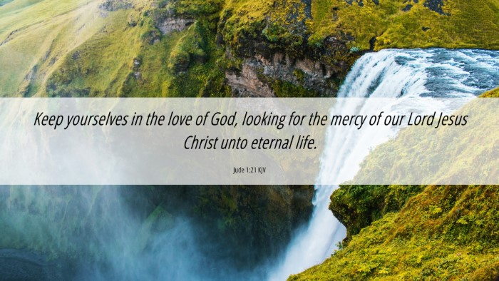 Picture 06 - Jude 1:21 KJV 4K Wallpaper - Keep yourselves in the love of God, looking for - 4K Wallpaper Bible Verse