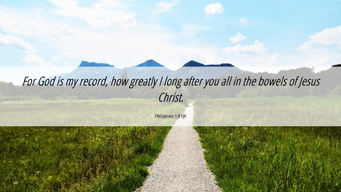 Picture 06 - Philippians 1:8 KJV 4K Wallpaper - For God is my record, how greatly I long after - 4K Wallpaper Bible Verse