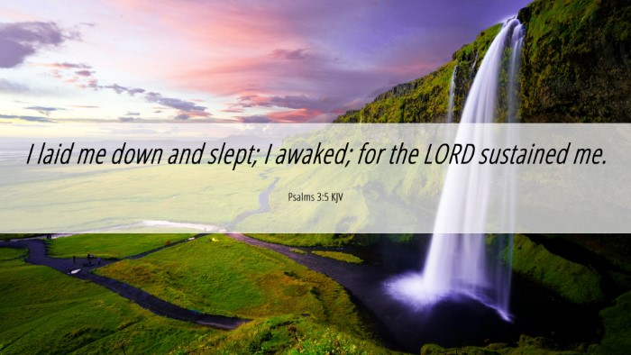 Picture 06 - Psalms 3:5 KJV 4K Wallpaper - I laid me down and slept; I awaked; for the LORD - 4K Wallpaper Bible Verse