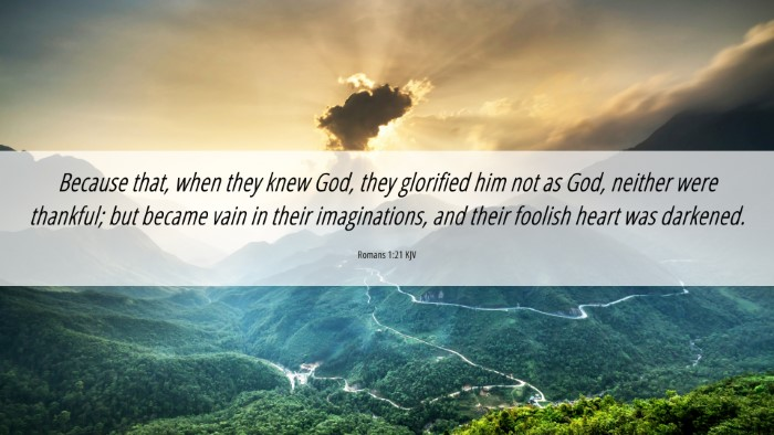 Picture 06 - Romans 1:21 KJV 4K Wallpaper - Because that, when they knew God, they glorified - 4K Wallpaper Bible Verse
