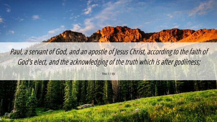 Picture 06 - Titus 1:1 KJV 4K Wallpaper - Paul, a servant of God, and an apostle of Jesus - 4K Wallpaper Bible Verse