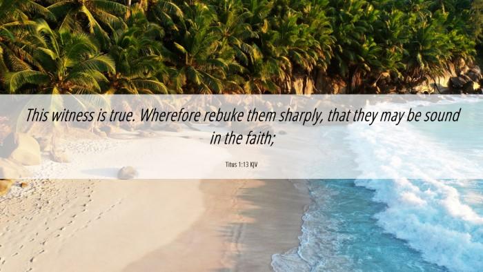 Picture 06 - Titus 1:13 KJV 4K Wallpaper - This witness is true. Wherefore rebuke them - 4K Wallpaper Bible Verse