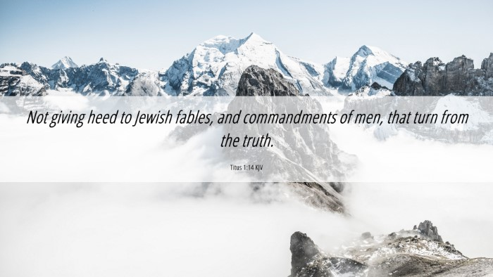 Picture 06 - Titus 1:14 KJV 4K Wallpaper - Not giving heed to Jewish fables, and - 4K Wallpaper Bible Verse