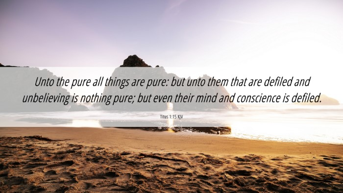 Picture 06 - Titus 1:15 KJV 4K Wallpaper - Unto the pure all things are pure: but unto them - 4K Wallpaper Bible Verse