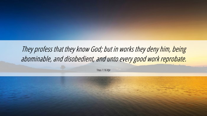 Picture 06 - Titus 1:16 KJV 4K Wallpaper - They profess that they know God; but in works - 4K Wallpaper Bible Verse