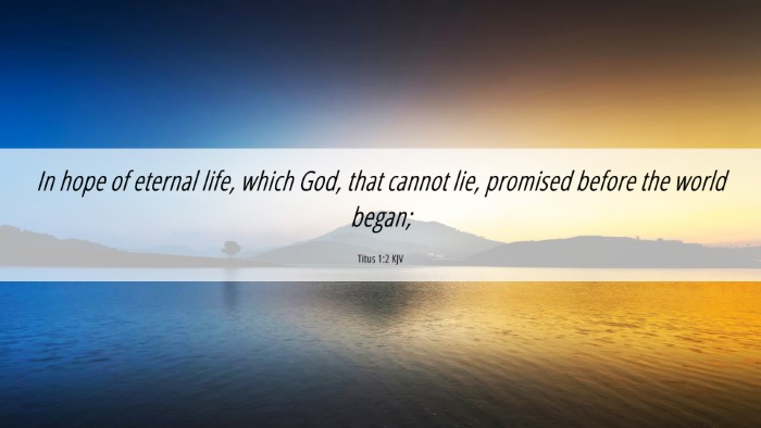 Picture 06 - Titus 1:2 KJV 4K Wallpaper - In hope of eternal life, which God, that cannot - 4K Wallpaper Bible Verse