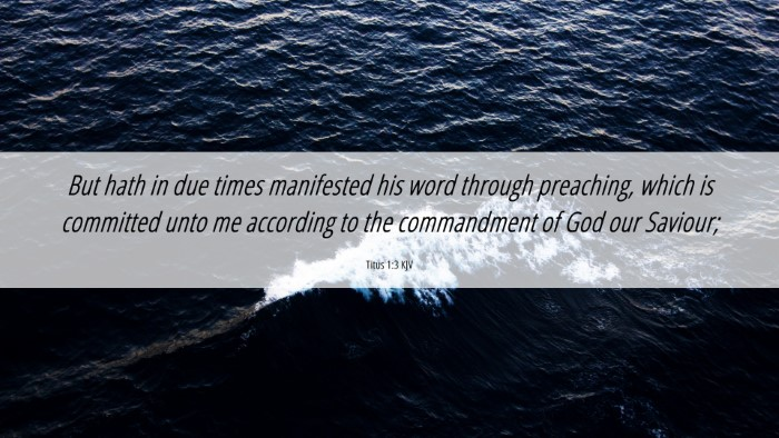 Picture 06 - Titus 1:3 KJV 4K Wallpaper - But hath in due times manifested his word through - 4K Wallpaper Bible Verse