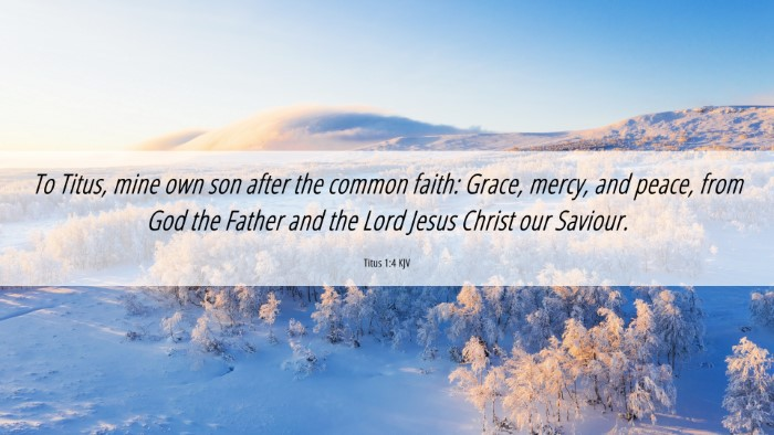 Picture 06 - Titus 1:4 KJV 4K Wallpaper - To Titus, mine own son after the common faith: - 4K Wallpaper Bible Verse